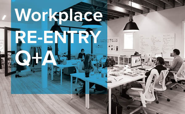 Workplace Re-Entry Panel Q+A