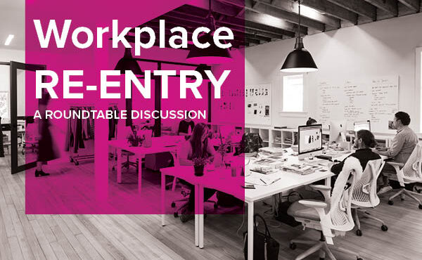 Workplace Re-Entry: A Roundtable Discussion